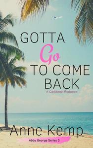 Gotta Go To Come Back