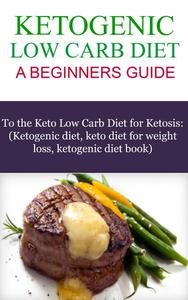 The Ketogenic Low Carb Diet