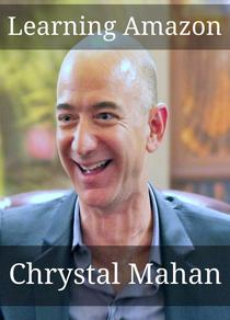 Learning Amazon: Everything You Wanted to Know About Jeff Bezos and Amazon in One Simple Study Guide