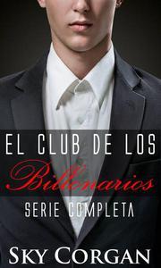 El club de los billonarios: Serie completa