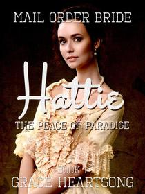 Mail Order Bride: Hattie - The Peace Of Paradise