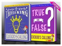 The Cuckoo's Calling - True or False? & Trivia King!