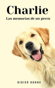 Charlie, las memorias de un perro