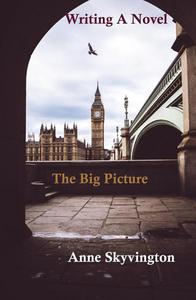 Writing a Novel: The Big Picture
