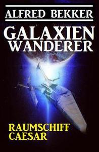 Galaxienwanderer - Raumschiff Caesar