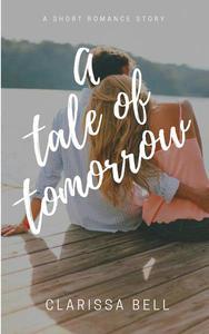 A Tale of Tomorrow - A Short Romance Story