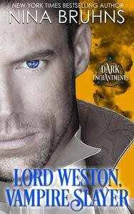 Lord Weston, Vampire Slayer: a short-length romantic Regency paranormal romance novella