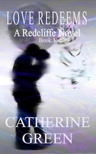 Love Redeems (A Redcliffe Novel)