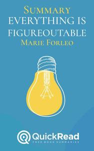 """Summary of """"Everything is Figureoutable"""" by Marie Forleo"""