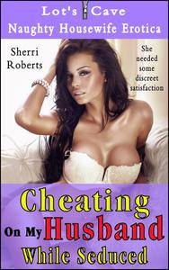 Cheating On My Husband While Seduced