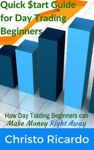 Quick $tart Guide for Day Trading Beginners