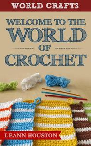 Welcome to the World of Crochet