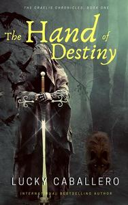 The Hand Of Destiny, The Craelis Chronicles: Book 1