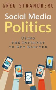 Social Media Politics: Using the Internet to Get Elected