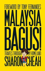 Malaysia Bagus!: Travels From My Homeland