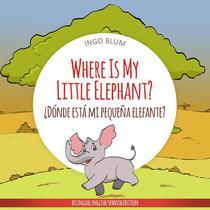 Where Is My Little Elephant? - ¿Dónde está mi pequeña elefante?