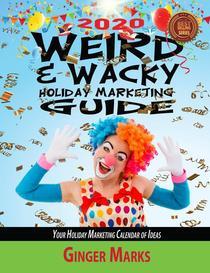 2020 Weird & Wacky Holiday Marketing Guide: Your Business Marketing Calendar of Ideas