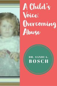 A Child's Voice: Overcoming Abuse