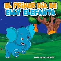 El primer día de Elly Elefanta