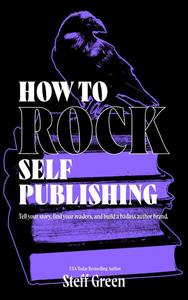 How to Rock Self Publishing