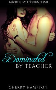 Dominated by Teacher