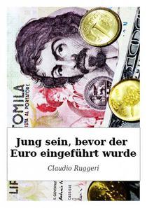 Jung Sein, Bevor Der Euro Eingeführt Wurde