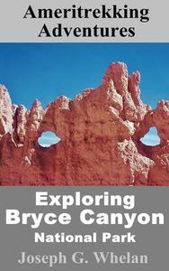 Ameritrekking Adventures: Exploring Bryce Canyon National Park