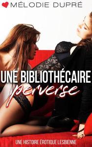 Une bibliothécaire perverse : une histoire érotique lesbienne