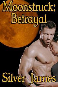 Moonstruck: Betrayal