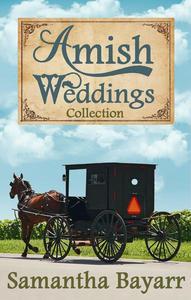 Amish Weddings: 6 Amish Romance Stories