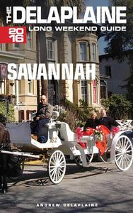 Savannah - The  Delaplaine 2016 Long Weekend Guide
