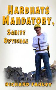 Hard Hats Mandatory, Sanity Optional