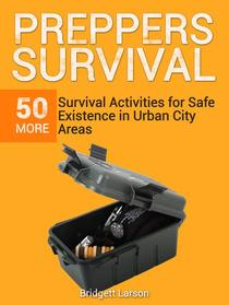 Preppers Survival: 50 More Survival Activities for Safe Existence in Urban City Areas