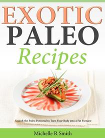 Exotic Paleo recipes Unlock the Paleo Potential to Turn Your Body into a Fat Furnace