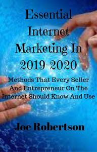 Essential Internet Marketing In 2019-2020