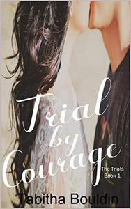 Trial by Courage