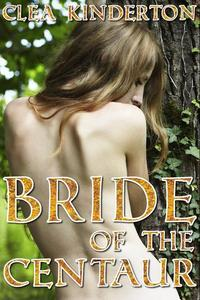 Bride of the Centaur (Monster Breeding Erotic Romance)