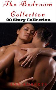 The Bedroom Collection - 20 Story Collection of Seduction and Romance