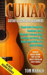 Guitar For Beginners: Guitar Lessons For Beginners, How To Play Guitar Chords, Guitar Songs With Chords, Guitar Lessons