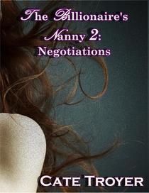 The Billionaire's Nanny 2: Negotiations (Interracial Billionaire Romance)