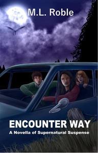 Encounter Way: A Novella of Supernatural Suspense