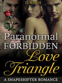 Paranormal Forbidden Love Triangle: A Shapeshifter Romance