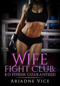 Wife Fight Club: KO Finish Guaranteed