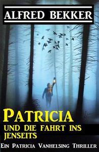 Patricia und die Fahrt ins Jenseits