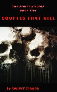 The Serial Killers  Couples that Kill