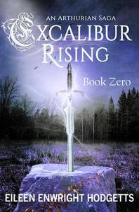 Excalibur Rising - Book Zero
