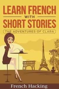 Learn French With Short Stories - The Adventures of Clara