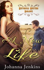 A New Life - Historical Western Romance