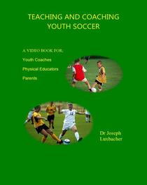 Teaching and Coaching Youth Soccer