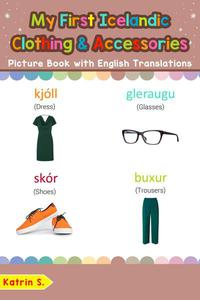 My First Icelandic Clothing & Accessories Picture Book with English Translations